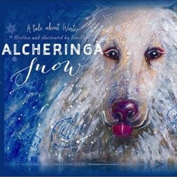 Alcheringa Snow [Children's Book From Snowy Mountains Artist]