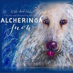 Alcheringa Snow [Children's Book From Snowy Mountains Artist]